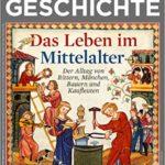SPIEGEL Geschichte: Das Leben im Mittelalter
