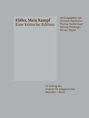 Christian Hartmann: Hitler, Mein Kampf: Eine kritische Edition
