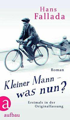 Hans Fallada: Kleiner Mann – was nun?