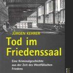 Jürgen Kehrer: Tod im Friedenssaal