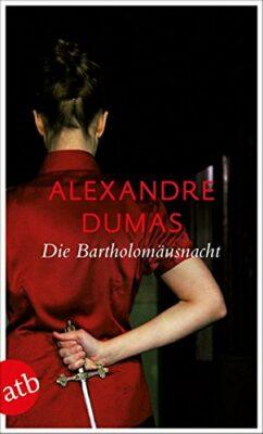 Alexandre Dumas: Die Bartholomäusnacht