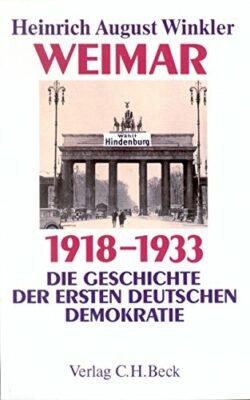 Weimar 1918-1933. Die Geschichte der ersten deutschen Demokratie