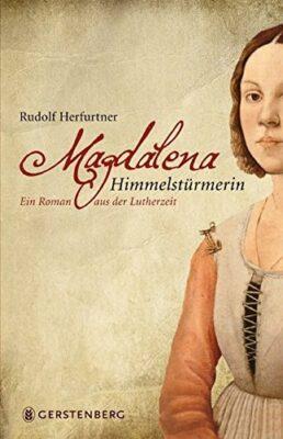 Rudolf Herfurtner: Magdalena Himmelstürmerin