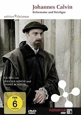 DVD: Johannes Calvin - Reformator und Reizfigur