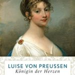 Daniel Schönpflug: Luise von Preußen: Königin der Herzen