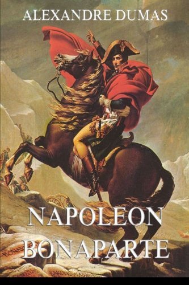 Alexandre Dumas: Napoleon Bonaparte