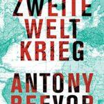 Anthony Beevor: Der Zweite Weltkrieg
