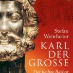 Stefan Weinfurter: Karl der Grosse