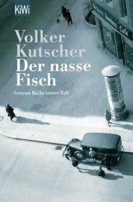 Volker Kutscher: Der nasse Fisch