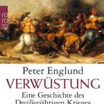 Peter Englund: Verwüstung: Eine Geschichte des Dreißigjährigen Krieges