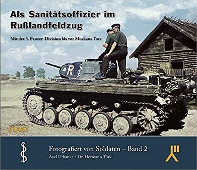Axel Urbanke: Als Sanitätsoffizier im Rußlandfeldzug