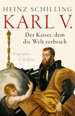 Heinz Schilling: Karl V.