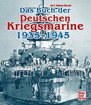 Jak P. Mallmann-Showell: Das Buch der Deutschen Kriegsmarine 1935-1945