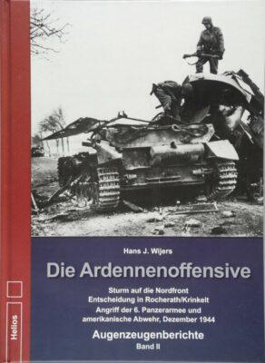 Hans J. Wijers: Die Ardennenoffensive Band 2