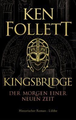 Ken Follett: Kingsbridge. Der Morgen einer neuen Zeit