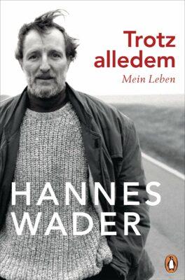 Hannes Wader: Trotz alledem: Mein Leben – Mit exklusivem Fotomaterial