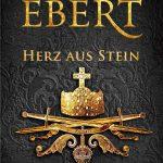Sabine Ebert: Schwert und Krone - Herz aus Stein