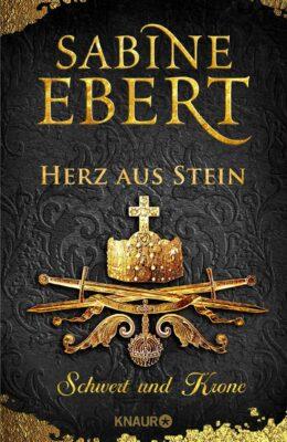 Sabine Ebert: Schwert und Krone – Herz aus Stein