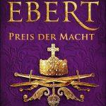 Sabine Ebert: Schwert und Krone. Preis der Macht