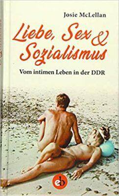 Liebe, Sex und Sozialismus